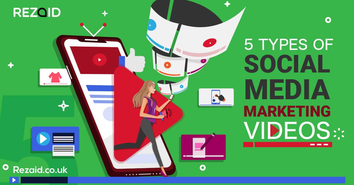 5 Types of Social Media Marketing Videos